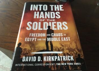 في أيدي العسكر: الحرية والفوضى في مصر والشرق الأوسط