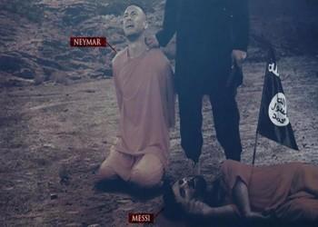 «ميسي» مذبوحا و«نيمار» يبكي.. «الدولة الإسلامية» يهدد مونديال 2018