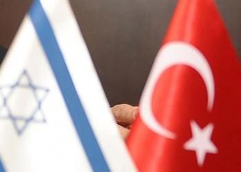 بعد صعود وهبوط.. العلاقات التركية الإسرائيلية إلى أين؟