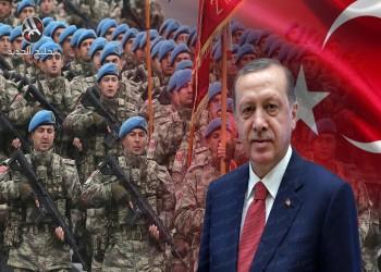 الجيش التركي.. العمود الفقري لاستراتيجية أردوغان الإقليمية