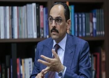 الرئاسة التركية: يمكن فتح صفحة جديدة مع مصر وعدد من دول الخليج