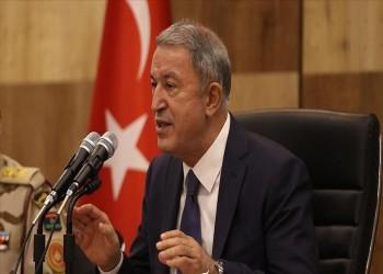 وزير الدفاع التركي: جنودنا في ليبيا لحماية حقوق ومصالح الليبيين