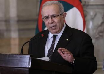 وزير خارجية الجزائر: تربطنا بتركيا علاقات تاريخية وتصريحات ماكرون خطأ جسيم